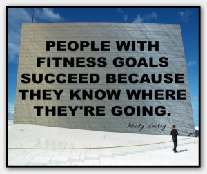fitness goals quote 003 people with fitness goals succeed because they ...