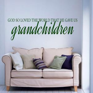 God Gave Us Grandchildren - Wall Decals