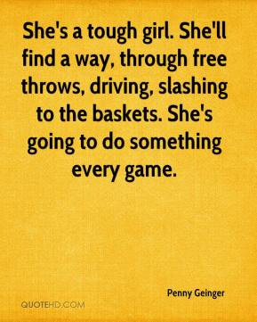 penny-geinger-quote-shes-a-tough-girl-shell-find-a-way-through-free ...