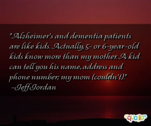 Alzheimer's and dementia patients are like kids.