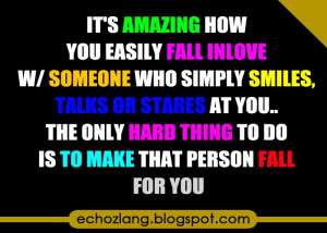amazing amazing how you easily fall inlove with someone who simply ...
