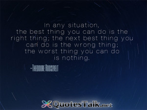 -thing-you-can-do-is-the-right-thing-the-next-best-thing-you-can-do ...