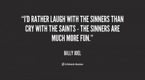 Id Rather Laugh With The Sinners