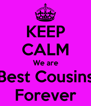 best cousins forever quotes