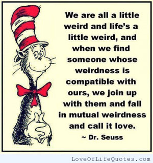 ... quote on being a little weird dr suess quote on being who you are dr
