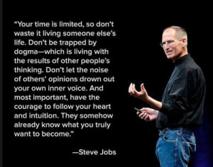 Steve Jobs, quote on intuition. My sister knew Steve Wozniak and his ...