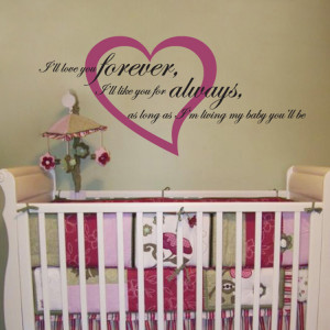 home quotes i ll love you forever i ll like you for always quote wall ...
