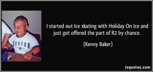 started out Ice skating with Holiday On Ice and just got offered the ...