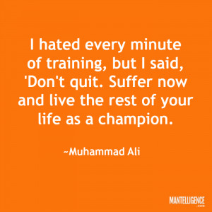 """Quotes about strength: """"I hated every minute of training, but I said ..."""