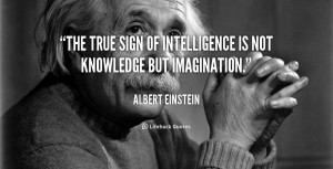 quote-Albert-Einstein-the-true-sign-of-intelligence-is-not-465.png