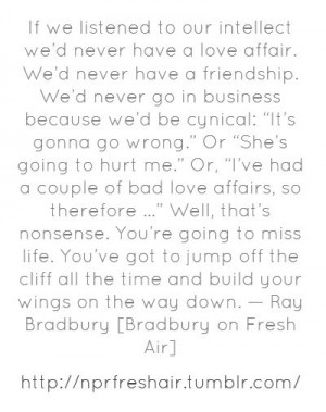 My favorite Ray Bradbury quote of all time. #quotes
