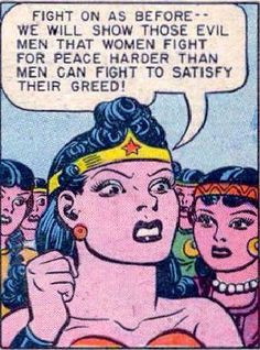 Wonder Woman it's really bad to think that this was a serious message ...