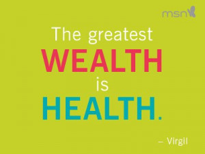 Fitness motivational quotes — The greatest wealth is health