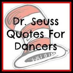 ... quotes inspiration daily dance dr seuss quotes for dance dance quotes