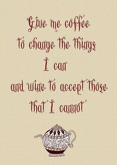 ... Wine, Inspirational Coffee Quotes, 10 Quotes, Quotes About Coffee