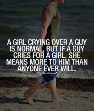Boyfriend Quotes - A girl crying over a guy is normal