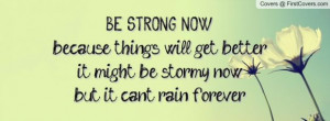 This quote always makes me realize that pain is only temporary and I ...
