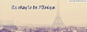it's okay to be YOUnique Profile Facebook Covers