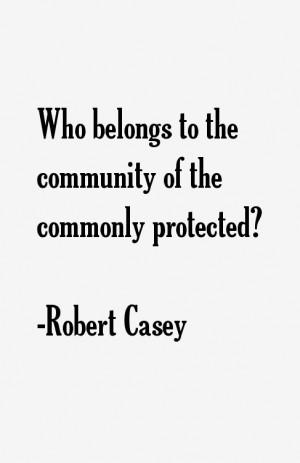 Robert Casey Quotes & Sayings