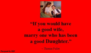 quotes if you would have a good wife marry one who has been a good