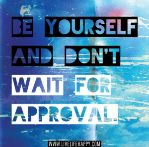 Inspirational Approval Quotes