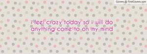 feel_crazy_today-74775.jpg?i