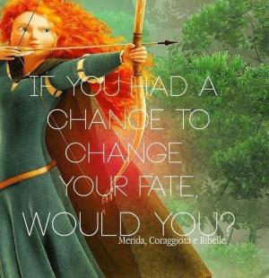 Brave- movie quote
