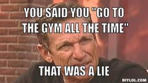 maury povich gym meme lie detector   You said you
