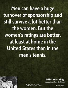 and still survive a lot better than the women. But the women ...