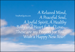 ... Love… These are my Prayers for You… Wish a Happy New Year! Unknown