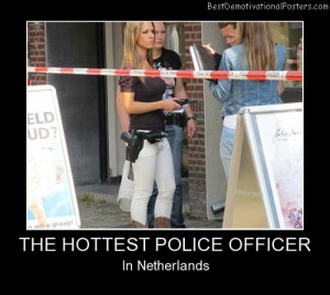 The Hottest Police Officer Best Demotivational Posters