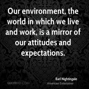 environment quotes world quotes live quotes work quotes mirror quotes