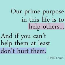 ... Others,And If You Can't Help Them At Least Don't Hurt Them