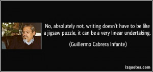 No, absolutely not, writing doesn't have to be like a jigsaw puzzle ...
