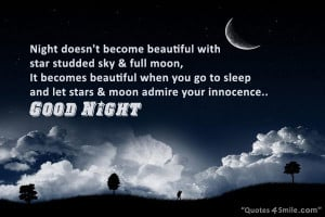 Night doesn't become beautiful with star studded sky & full moon,