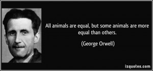 quote-all-animals-are-equal-but-some-animals-are-more-equal-than ...