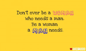 Be a woman a man needs