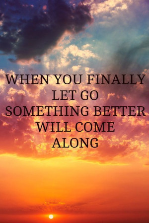 Let Go and move forward with life. | Inspirational Quotes