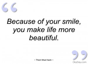 Your Smile Is Beautiful Quotes Because of your smile,