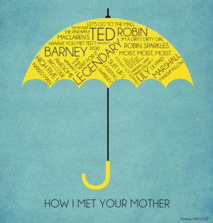 How I Met Your Mother. I want that yellow umbrella!
