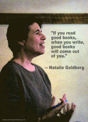 If you read good books, when you write, good books will come out of ...