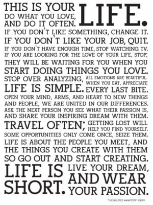 This is your life. Do what you love, and do it often. If you don't ...