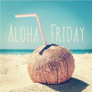 Aloha Friday! #Inspirational #Quotes @Candidman