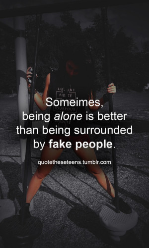 ... More someimes being alone is better than being images love quotes