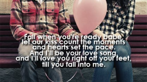 Fall Into Me Brantley Gilbert... this was Brian's and my wedding song ...