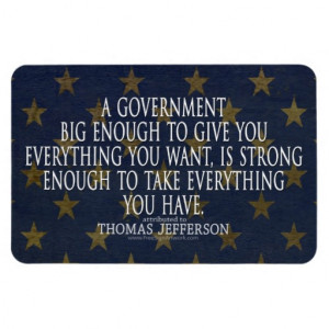 Thomas Jefferson Quote on Big Government Rectangle Magnets