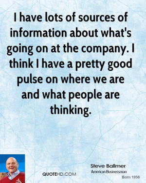 steve ballmer businessman quote i have lots of sources of information
