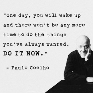 WALLPAPER WITH QUOTE BY PAULO COELHO : DO IT NOW