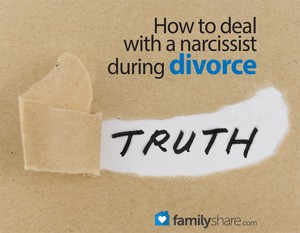 How to deal with a narcissist during divorce