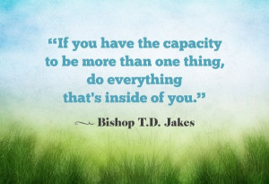 Td jakes quotes, deep, wise, sayings, capacity